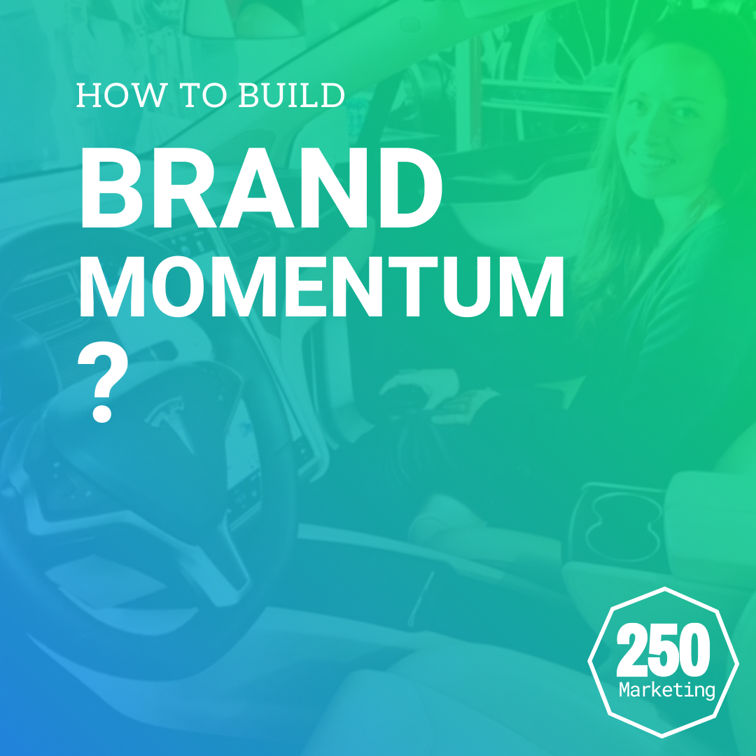 how do you build brand momentum?
